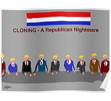 Cloning, A Republican Nightmare, by Roger Pickar, Goofy America Poster