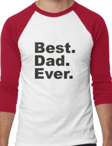 Best Dad Ever Men's Baseball ¾ T-Shirt