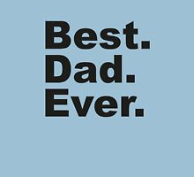 Best Dad Ever Unisex T-Shirt