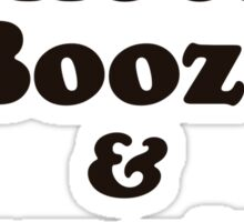 I Love Shoes, Booze and Boys with Tattoos  Sticker