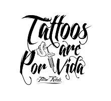 Tattoos are Por Vida Photographic Print