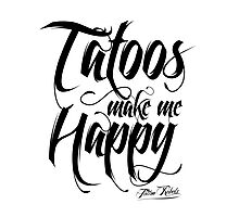 Tattoos Make Me Happy Photographic Print