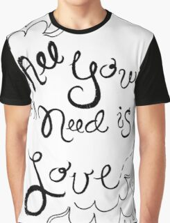 All You Need is Love by VIXTOPHER Graphic T-Shirt