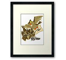 You're a King, Arthur Framed Print