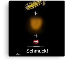 Trump = Schmuck by Roger Pickar, Goofy America Canvas Print