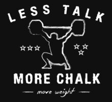 Less Talk More Chalk  by Quik86