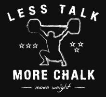 Less Talk More Chalk  T-Shirt