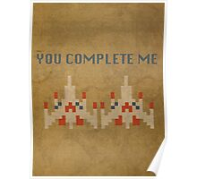 Galaga You Complete Me Poster