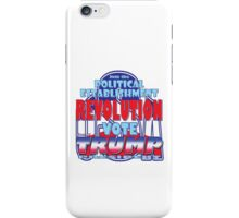 Join the Political Establishment REVOLUTION iPhone Case/Skin