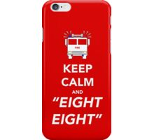 Keep calm and EIGHT EIGHT iPhone Case/Skin