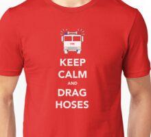 Keep Calm and drag hoses Unisex T-Shirt