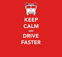 Keep calm and drive faster Unisex T-Shirt