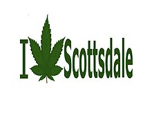 I Love Scottsdale by Ganjastan