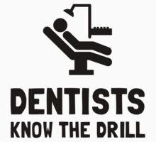 Dentists Know Drill Kids Tee