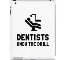 Dentists Know Drill iPad Case/Skin