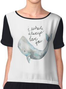 i whale always love you Chiffon Top