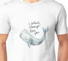 i whale always love you Unisex T-Shirt