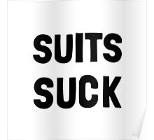 Suits Suck Poster