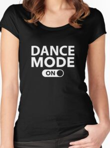 Dance Mode On Women's Fitted Scoop T-Shirt