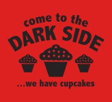 Come To The Dark Side ... We Have Cupcakes One Piece - Short Sleeve