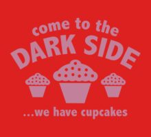 Come To The Dark Side ... We Have Cupcakes Kids Tee