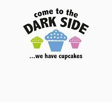 Come To The Dark Side ... We Have Cupcakes Unisex T-Shirt