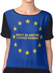 Don't blame me, I voted Remain Chiffon Top