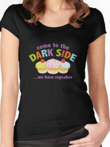 Come To The Dark Side ... We Have Cupcakes Women's Fitted Scoop T-Shirt