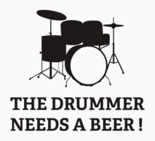 The Drummer Needs A Beer! by DesignFactoryD