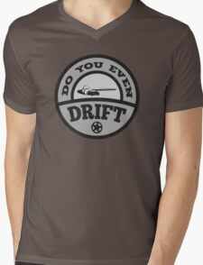 Do You Even Drift? Mens V-Neck T-Shirt