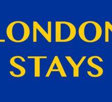 London Stays Sticker