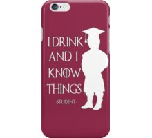 Game of Thrones - I Drink and I Know Things-Student iPhone Case/Skin