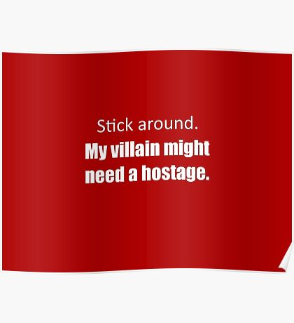 My Villain Might Need a Hostage (Red) Poster