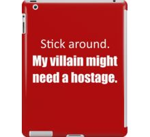 My Villain Might Need a Hostage (Red) iPad Case/Skin