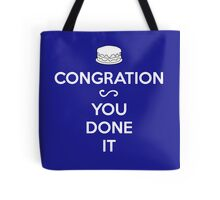 CONGRATION - YOU DONE IT Tote Bag