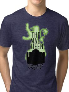 The Mad Queen Tri-blend T-Shirt
