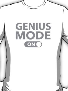 Genius Mode On T-Shirt