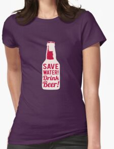 Save Water Womens Fitted T-Shirt