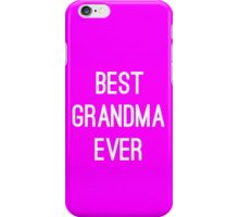 """Best Grandma"" iPhone Case iPhone Case/Skin"