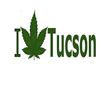 I Love Tucson by Ganjastan