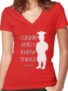 Game of Thrones - I Drink and I Know Things-Student Women's Fitted V-Neck T-Shirt