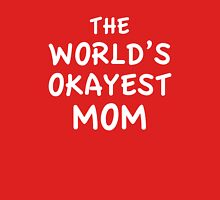 The World's Okayest Mom Womens Fitted T-Shirt