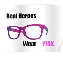 Real Heroes Wear Pink Poster