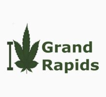 I Love Grand Rapids by Ganjastan