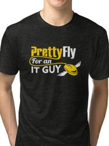 Pretty Fly for an IT Guy Geek Programmer Tri-blend T-Shirt