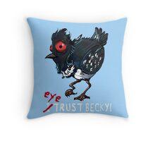 I (eye) trust Becky! (Finding Dory) Throw Pillow