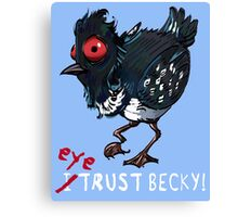 I (eye) trust Becky! (Finding Dory) Canvas Print