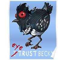 I (eye) trust Becky! (Finding Dory) Poster