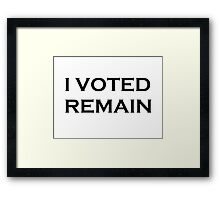 I Voted Remain Framed Print