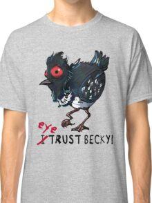 I (eye) trust Becky! Classic T-Shirt